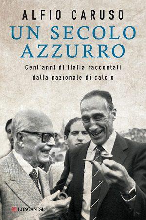 Un-secolo-azzurro-libro-Alfio-Caruso-Longanesi